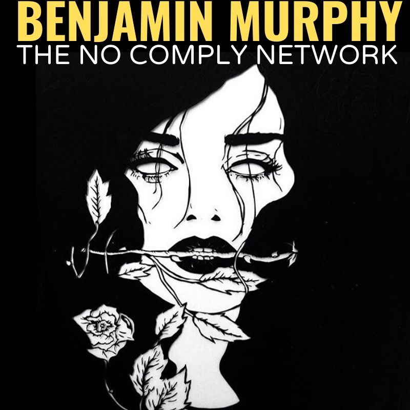 Benjamin Murphy The No Comply Network Graphic