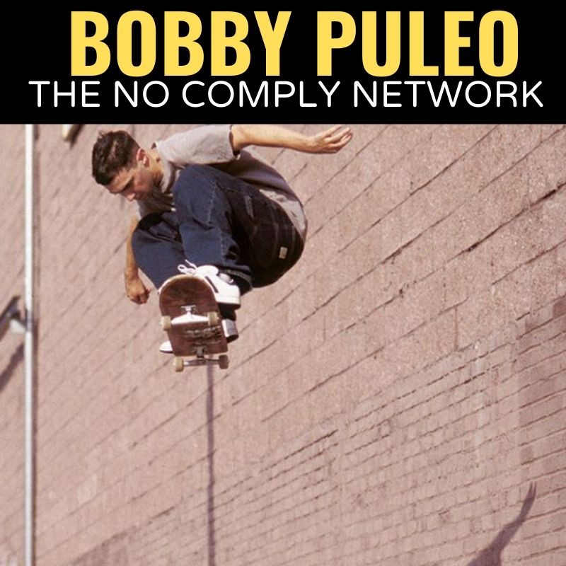 Bobby Puleo The No Comply Network Graphic