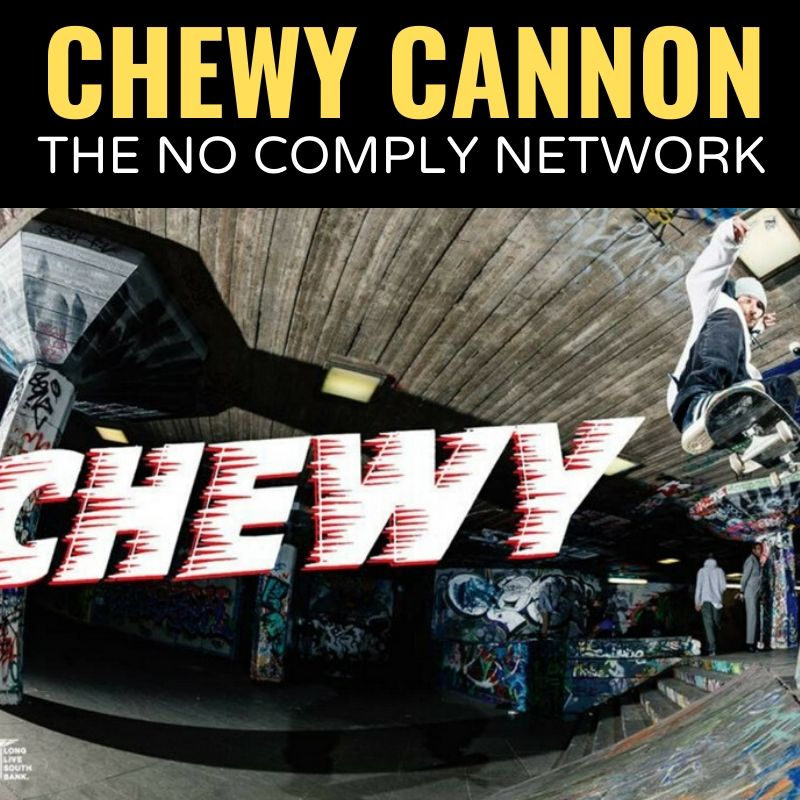 Chewy Cannon The No Comply Network Graphic