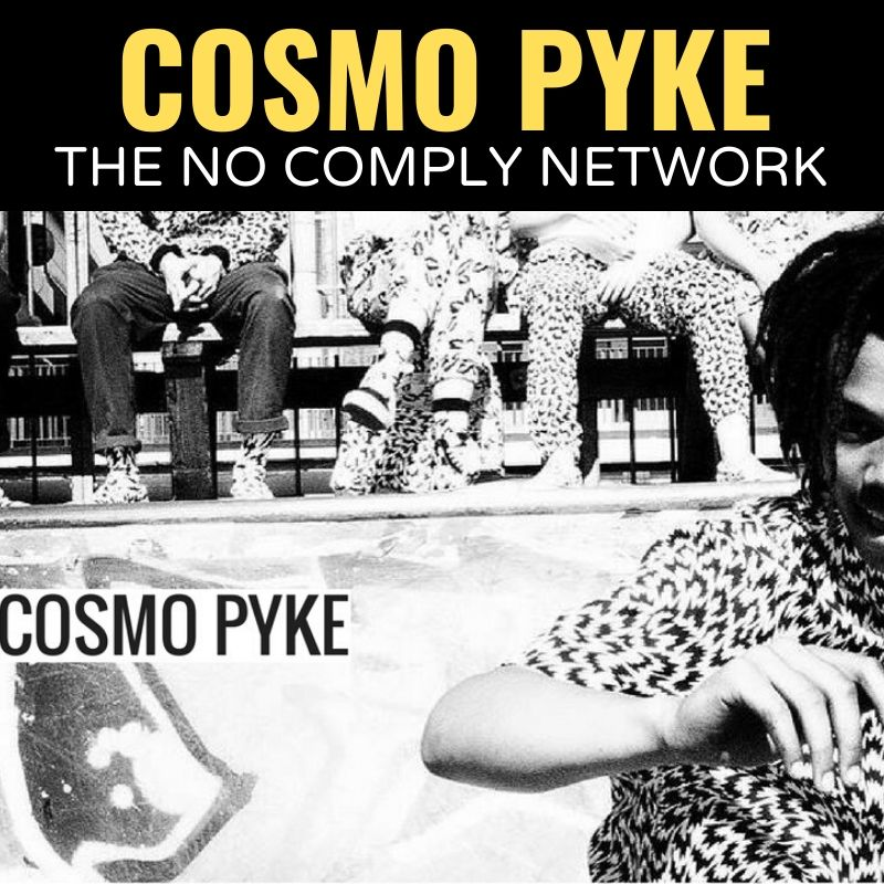 Cosmo Pyke The No Comply Network Graphic One