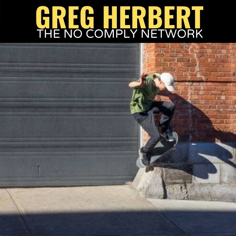 Greg Herbert The No Comply Network Graphic