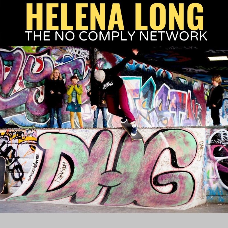 Helena Long The No Comply Network Graphic