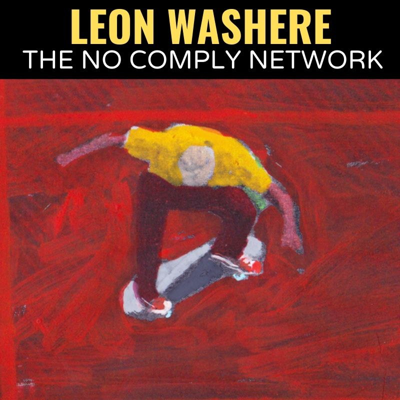 Leon Washere The No Comply Network Graphic
