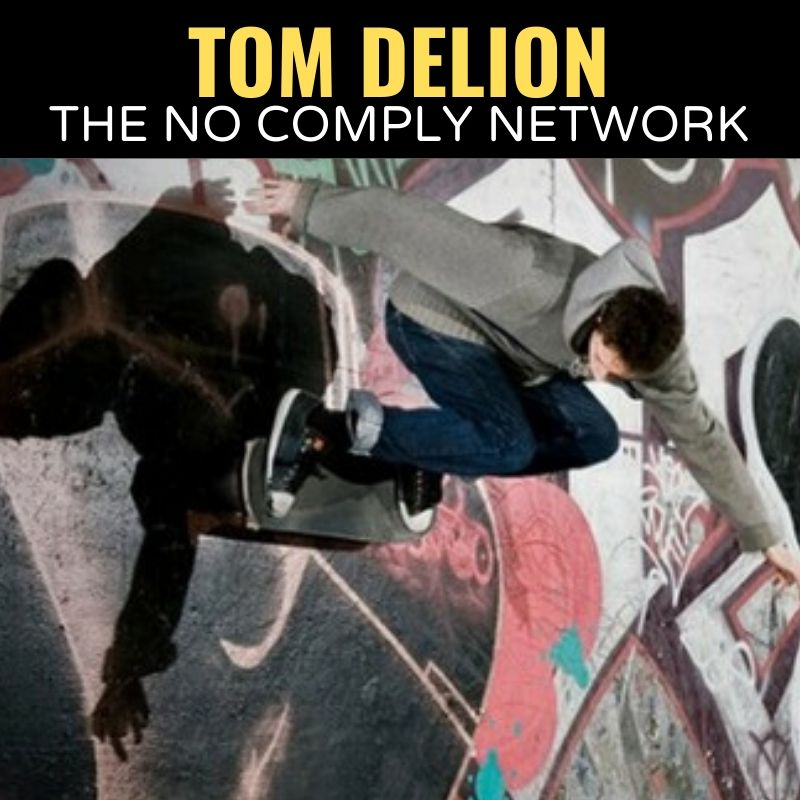 Tom Delion The No Comply Network Graphic