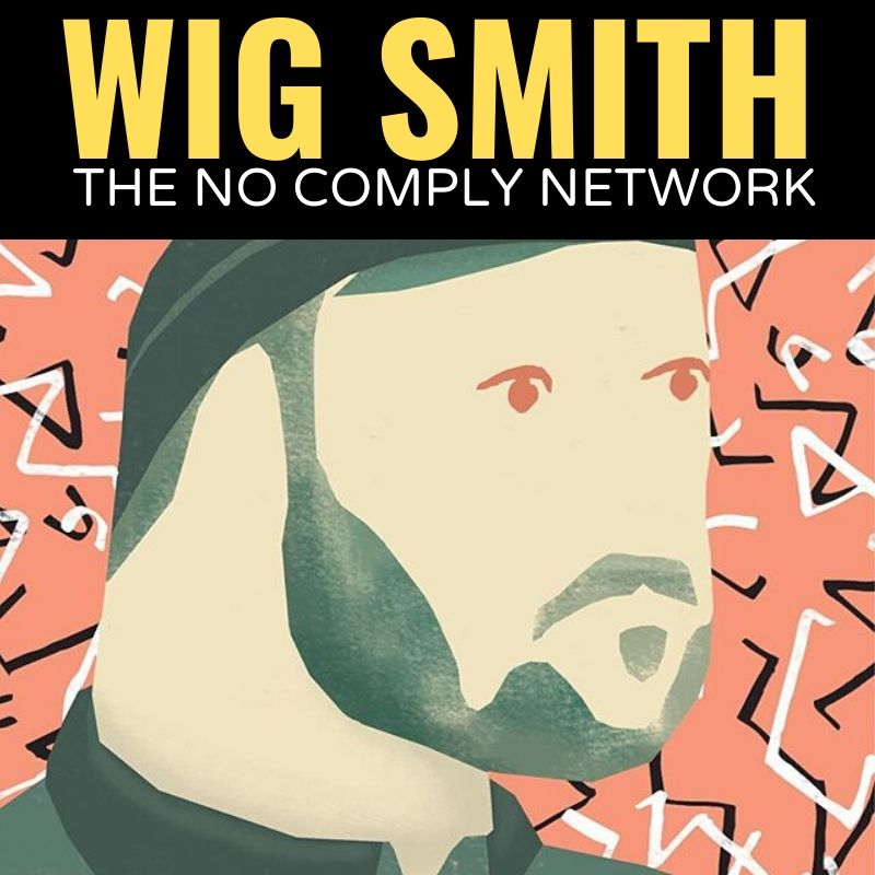 Wig Smith The No Comply Network Graphic