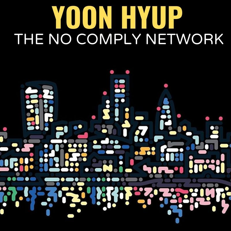 Yoon Hyup The No Comply Network Graphic One