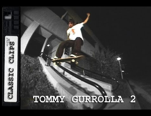 Tommy Gurrolla Skateboarding Classic Clips #142 Foundation