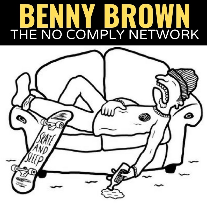 Benny Brown The No Comply network Graphic 2