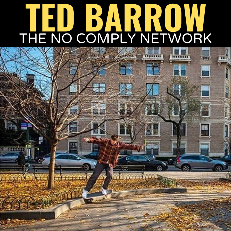 Ted Barrow The No Comply Network Interview Graphic UWSCC Slappy