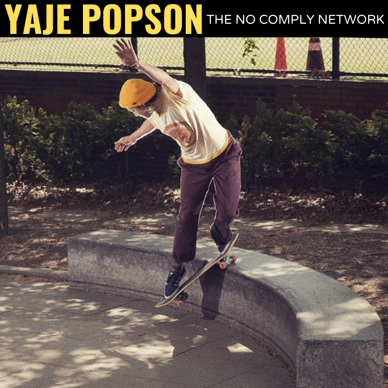Yaje Popson The No Comply Network Member Graphic
