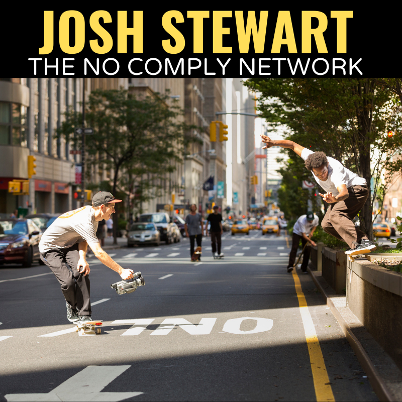 Josh Stewart The No Comply Network Graphic